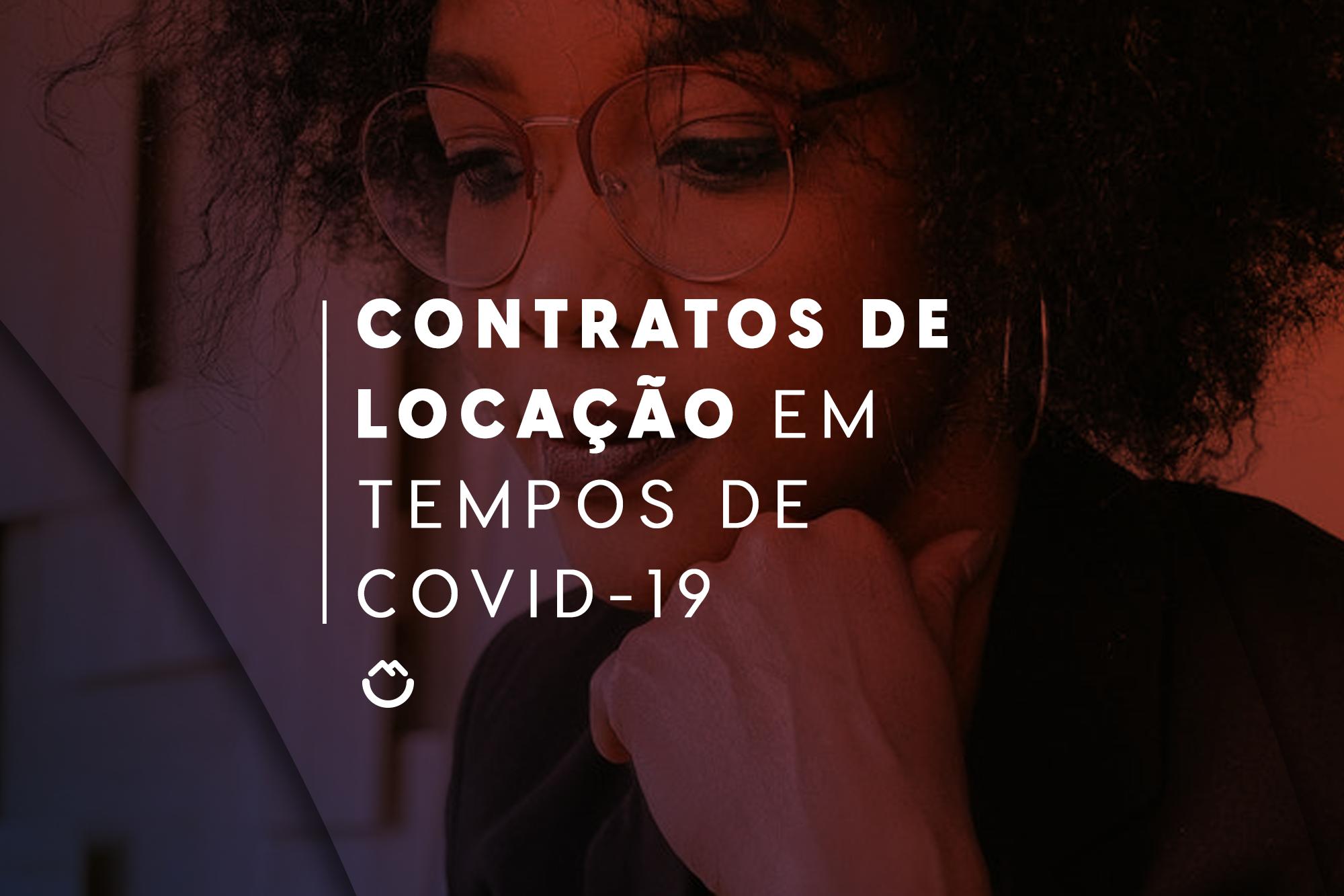 CONTRATOS DE LOCAÇÃO EM TEMPOS DE COVID-19