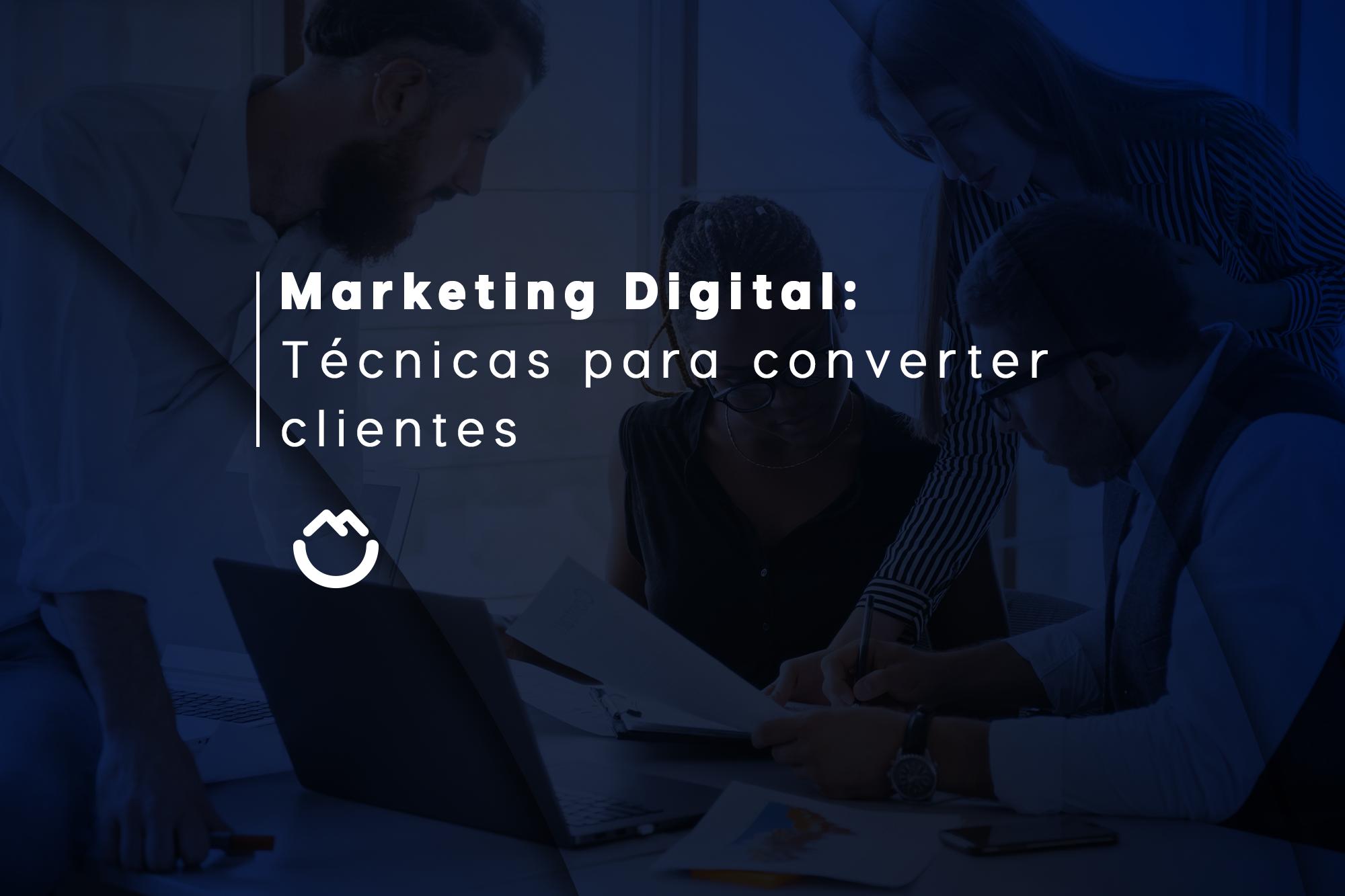 Marketing Digital: Técnicas para converter clientes